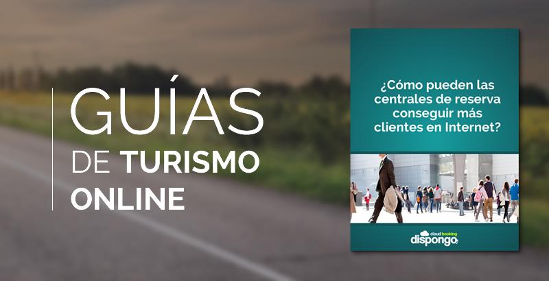 Guía Turismo on line. ¿Cómo pueden las centrales de reserva conseguir más clientes en Internet?