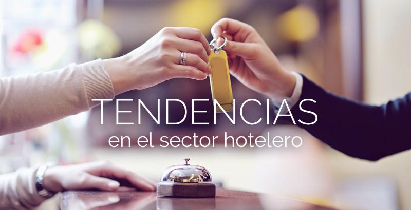Las nuevas tendencias a tener en cuenta en el sector hotelero