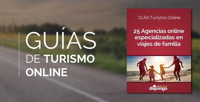GUÍA Turismo On-line. 25 Plataformas online especializadas en viajes de familia